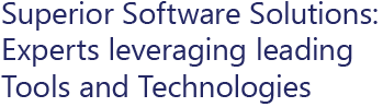 Superior Software Solutions: Experts leveraging leading Tools and Techologies